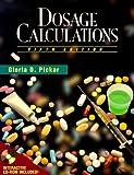 Dosage Calculations (Nursing Education) by Gloria D. Pickar (1995-11-13)