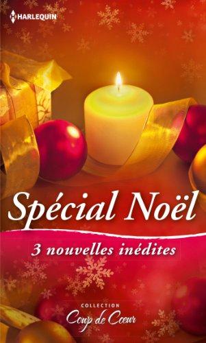 Spécial Noël : 3 nouvelles inédites : Un week-end sous la neige ; Un Noël plein de surprises ; Un amant sous le gui