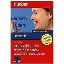 »Das Gleiche ist nicht dasselbe!«: Stolpersteine der deutschen Sprache / Buch