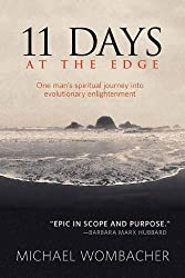 11 Days at the Edge: One Man's Spiritual Journey into the Next Enlightenment