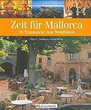 Zeit für Mallorca: 30 Traumziele zum Wohlfühlen - Ernst Wrba, Peter V Neumann