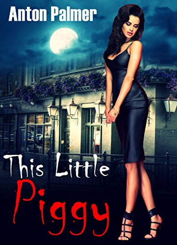 This Little Piggy: An extreme horror short story