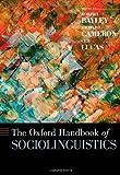 The Oxford Handbook of Sociolinguistics (Oxford Handbooks in Linguistics)