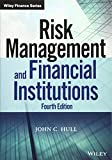 Risk Management and Financial Institutions, Fourth Edition (Wiley Finance Editions)