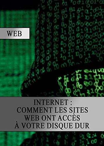 Internet : Comment les Sites Web ont Accès a votre Disque Dur par Security Virus