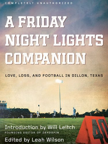 A Friday Night Lights Companion: Love, Loss, and Football in Dillon, Texas (English Edition)