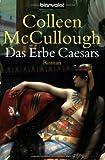 Das Erbe Caesars: Roman - Colleen McCullough
