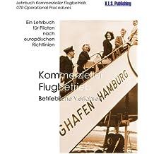 Kommerzieller Flugbetrieb  (Farbdruckversion): 070 Operational Procedures - ein Lehrbuch für Piloten nach europäischen Richtlinien