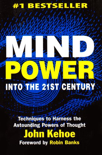 mind-power-into-the-21st-century-techniques-to-harness-the-astounding-powers-of-thought