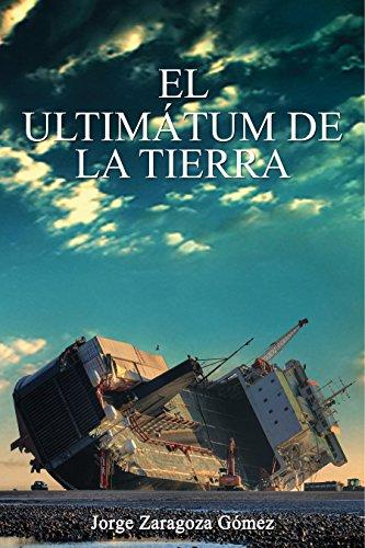 El ultimátum de la Tierra: libro de aventuras, suspense y fantasía con un trasfondo medioambiental