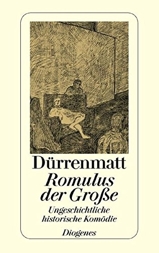 Romulus der Große: Eine ungeschichtliche historische Komödie in vier Akten. Neufassung 1980