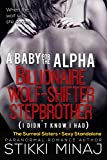 A Baby For The Alpha Billionaire Wolf-Shifter Stepbrother (I Didn't Know I Had) (Surreal Sisters Book 8)