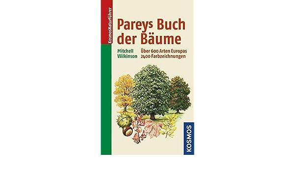 Pareys Buch der Bäume: über 600 Arten Europas in Farbzeichnungen ...
