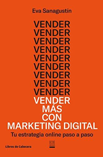 Vender más con marketing digital: Tu estrategia online paso a paso (Temáticos)