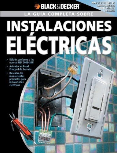 La Guia Completa sobre Instalaciones Electricas (Black & Decker Complete Guide) por Editors of CPi