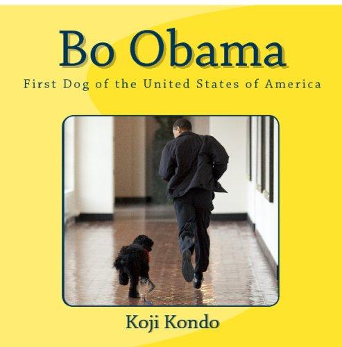 Bo Obama: First Dog of the United States of America (Dog First Obama)