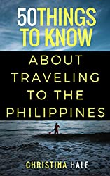 50 Things to Know About Traveling to the Philippines: Manila and Beyond