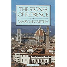 The Stones of Florence: Written by Mary McCarthy, 1999 Edition, Publisher: Harcourt Brace International [Paperback]