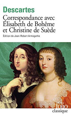 Correspondance avec Élisabeth de Bohême et Christine de Suède par René Descartes