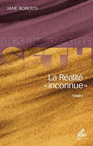 La Réalité «inconnue» - Tome I (Les Livres de Seth) par  Mama Editions