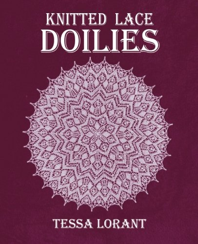 Knitted Lace Doilies: Volume 4 (Heritage of Knitting)