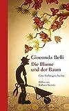 Die Blume und der Baum: Eine Liebesgeschichte - Gioconda Belli
