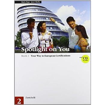Spotlight On You. Per Le Scuole Superiori. Con 2 Cd Audio