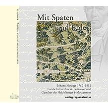 Mit Spaten und Feder (Archiv und Museum der Universität Heidelberg / Schriften)