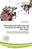 Championnat D'Europe de Football Des Moins de 17 ANS 2005...