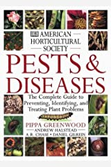 American Horticultural Society Pests & Diseases: The Complete Guide to Preventing, Identifying, and Treating Plant Problems (American Horticultural Society Practical Guides) Hardcover