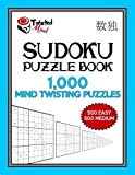 Sudoku Puzzle Book, 1,000 Mind Twisting Puzzles, 500 Easy and 500 Medium: Improve Your Game With This Two Level Book: Volume 12 (Twisted Mind Puzzles Series 2)
