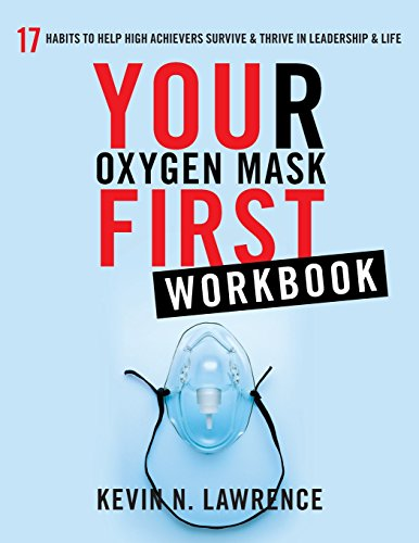 Your Oxygen Mask First Workbook