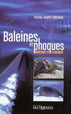 Baleines et phoques : Biologie et écologie