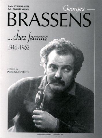 Georges Brassens. chez Jeanne, 1944-1952