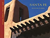 Santa Fe New Mexico: Self-Guided Tours in 88 Pictures