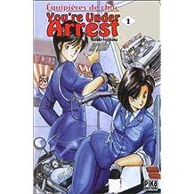 You're Under Arrest, tome 1