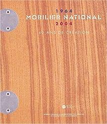 Mobilier national (1964-2004) : 40 ans de création