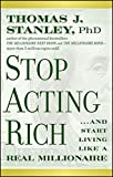 Stop Acting Rich... and Start Living Like a Real Millionaire price comparison at Flipkart, Amazon, Crossword, Uread, Bookadda, Landmark, Homeshop18