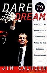 Dare to Dream: Connecticut Basketball's Remarkable March to the National Championship