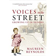 Voices in the Street: Growing Up in Dundee by Maureen Reynolds (2006-06-26)