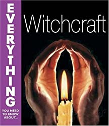 Witchcraft (Everything You Need to Know About...)