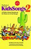 The Book of Kids Songs 2: Another Holler-along Handbook [Book and Cassette}