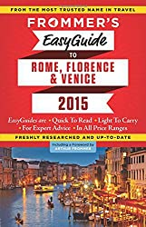 Frommer's EasyGuide to Rome, Florence and Venice 2015 (Easy Guides)