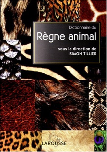 Dictionnaire du règne animal par Collectif, Simon Tillier