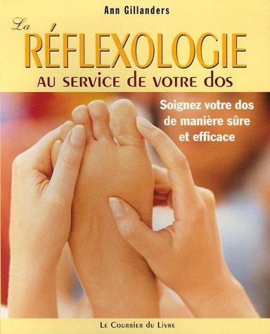 La rflexologie au service de votre dos : Soigner votre dos de manire sre et efficace