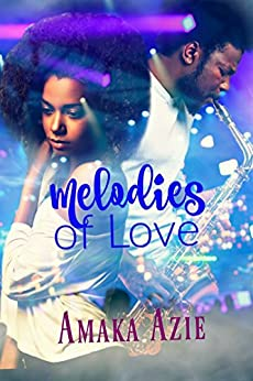 Melodies of Love by [Azie, Amaka]