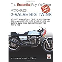 Moto Guzzi 2-valve big twins: V7, 850GT, V1000, V7 Sport, 750 S, 750 S3, 850 Le Mans, 1000 Le Mans, 850 T, T3, T4, T5, (Essential Buyer's Guide) by Ian Falloon (2015-05-01)