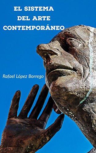 El sistema del arte contemporáneo por Rafael López Borrego