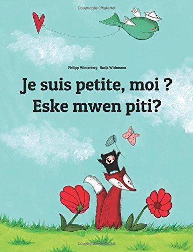 Je suis petite, moi ? Eske mwen piti?: Un livre d'images pour les enfants (Edition bilingue français-créole haïtien) par Philipp Winterberg