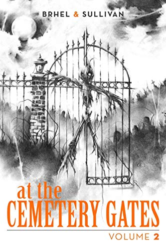 At the Cemetery Gates: Volume 2 (Halloween-urban Legends Scary)